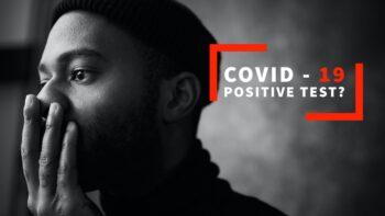 What if I'm Covid-19 positve
